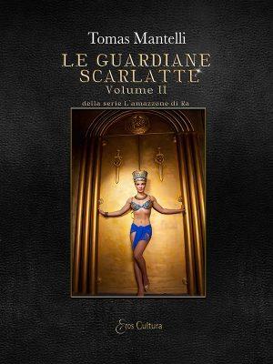 Le guardiane scarlatte Vol. II della serie L'amazzone di Ra (Libro)