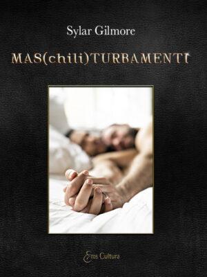MAS(chili)TURBAMENTI – Dieci racconti bagnati di eros (Libro)