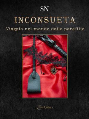 Inconsueta- Viaggio nel mondo delle parafilie (Libro)